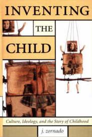 Inventing the Child by Joseph L. Zornado image