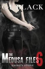 The Medusa Files, Case 6 by C I Black