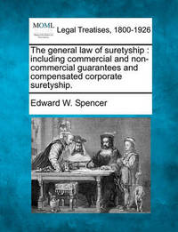 The General Law of Suretyship by Edward W Spencer