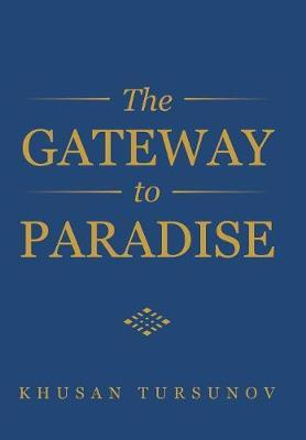 The Gateway to Paradise by Khusan Tursunov image