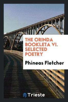 The Orinda Bookleta VI. Selected Poetry by Phineas Fletcher image