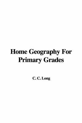 Home Geography for Primary Grades by C C. Long image