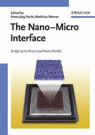 The Nano-micro Interface: Bridging the Micro and Nano Worlds image