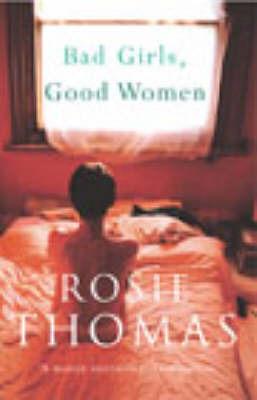 Bad Girls, Good Women by Rosie Thomas image