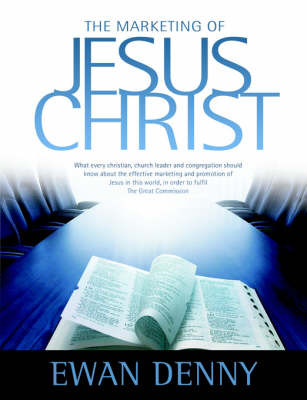 The Marketing of Jesus Christ by Ewan Denny image