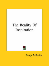 The Reality of Inspiration by George A.Gordon