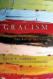Gracism: The Art of Inclusion by David A Anderson image