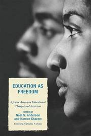 Education as Freedom: African American Educational Thought and Activism image