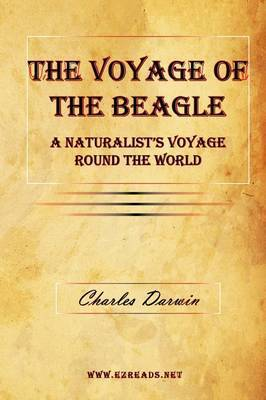 The Voyage of the Beagle - A Naturalist's Voyage Round the World by Professor Charles Darwin