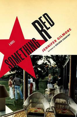 Something Red by Jennifer Gilmore image