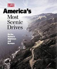 "Life: America's Most Scenic Drives by ""LIFE"" Magazine"