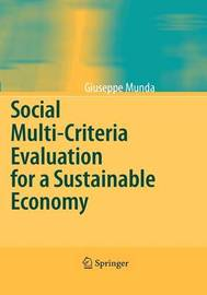 Social Multi-Criteria Evaluation for a Sustainable Economy by Giuseppe Munda
