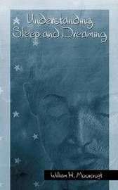 Understanding Sleep and Dreaming by William H Moorcroft image