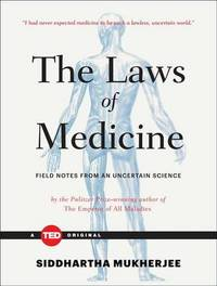 The Laws of Medicine by Siddhartha Mukherjee