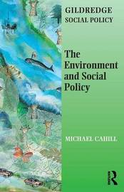 The Environment and Social Policy by Michael Cahill image