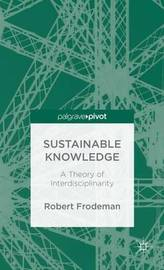 Sustainable Knowledge by Robert Frodeman