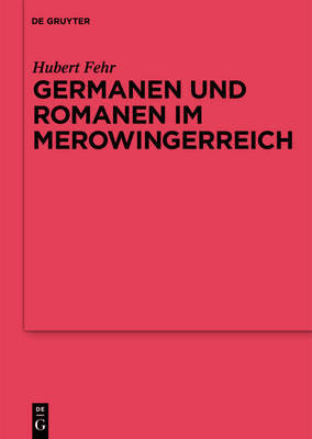 The Germanic Tribes and the Romans in Merovingian Realm by Hubert Fehr