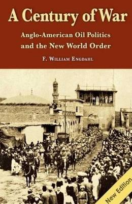 Century of War by F.William Engdahl
