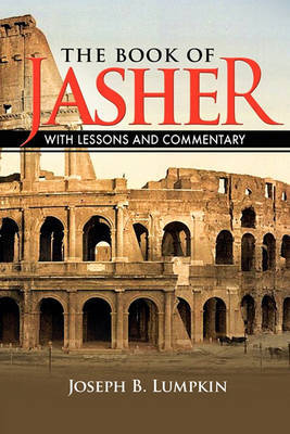 The Book of Jasher With Lessons and Commentary by Joseph B Lumpkin