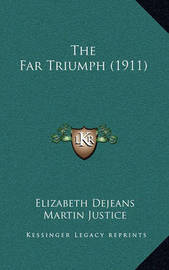 The Far Triumph (1911) by Elizabeth Dejeans