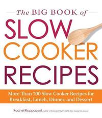 The Big Book of Slow Cooker Recipes by Rachel Rappaport