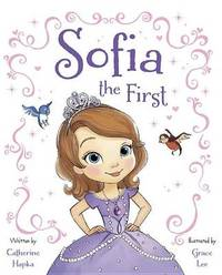 Sofia the First by Catherine Hapka