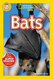 National Geographic Kids Readers: Bats by Elizabeth Carney