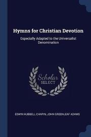 Hymns for Christian Devotion by Edwin Hubbell Chapin