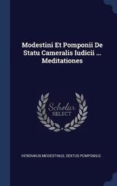 Modestini Et Pomponii de Statu Cameralis Iudicii ... Meditationes by Herennius Modestinus image