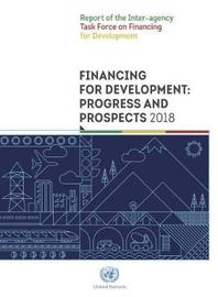 Financing for Development: Progress and Prospects 2018 by United Nations Department for Economic and Social Affairs