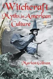 Witchcraft Myths in American Culture by Marion Gibson