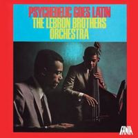 Psychedelic Goes Latin by The Lebron Brothers Orchestra