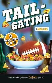 Tailgating Mad Libs by Mad Libs