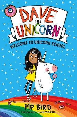 Dave the Unicorn: Welcome to Unicorn School by Pip Bird