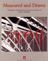 Measured and Drawn: Techniques and Practice for the Metric Survey of Historic Buildings by David Andrews image