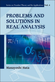 Problems And Solutions In Real Analysis by Masayoshi Hata
