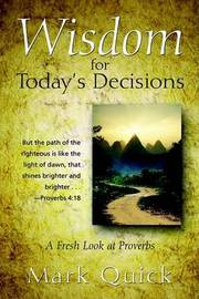 Wisdom for Today's Decisions by Mark Quick image