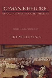 Roman Rhetoric by Richard Leo Enos