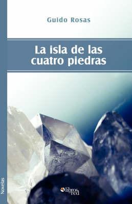 La Isla De Las Cuatro Piedras by Guido, Rosas