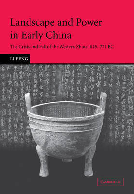 Landscape and Power in Early China by Li Feng