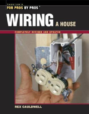 Wiring a House by Rex Cauldwell