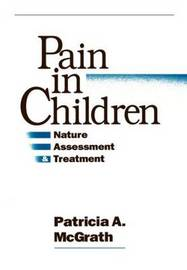 Pain in Children by Patricia McGrath.