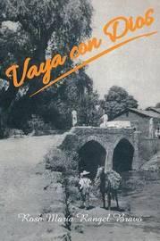 Vaya Con Dios by Rosa Maria Rangel Bravo