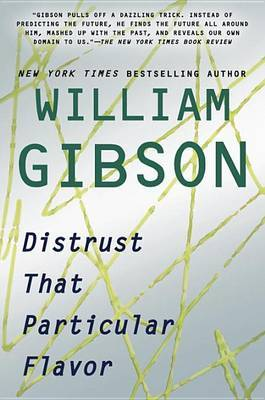 Distrust That Particular Flavor by William Gibson image