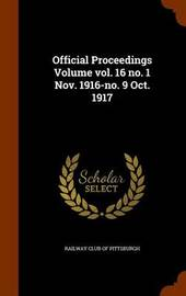 Official Proceedings Volume Vol. 16 No. 1 Nov. 1916-No. 9 Oct. 1917 image