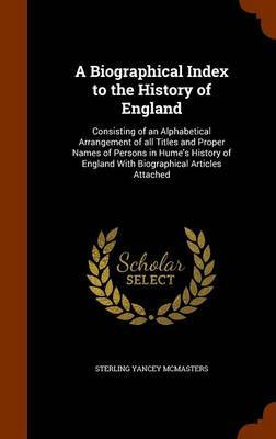 A Biographical Index to the History of England by Sterling Yancey McMasters