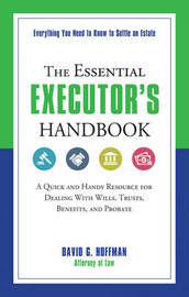 The Essential Executor's Handbook by David G. Hoffman