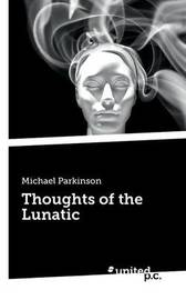 Thoughts of the Lunatic by Michael Parkinson