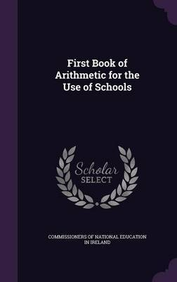 First Book of Arithmetic for the Use of Schools image