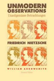 Unmodern Observations (Unzeitgemasse Betrachtungen) by Friedrich Nietzsche
